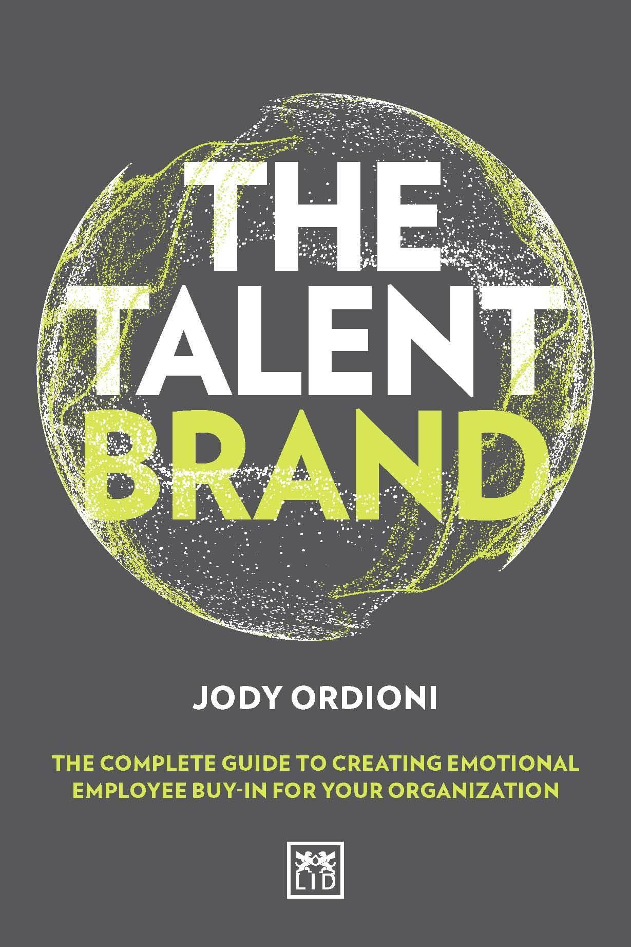 The Talent Brand: Build your Network, Amplify Engagement, Build your Business.